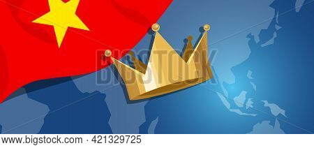 Vietnam Flag And Gold Crown And Map Of The World Kingdom King Global Monarchy
