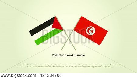 Crossed Flags Of Palestine And Tunisia. Official Colors. Correct Proportion