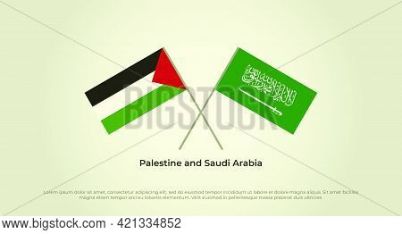 Crossed Flags Of Palestine And Saudi Arabia. Official Colors. Correct Proportion