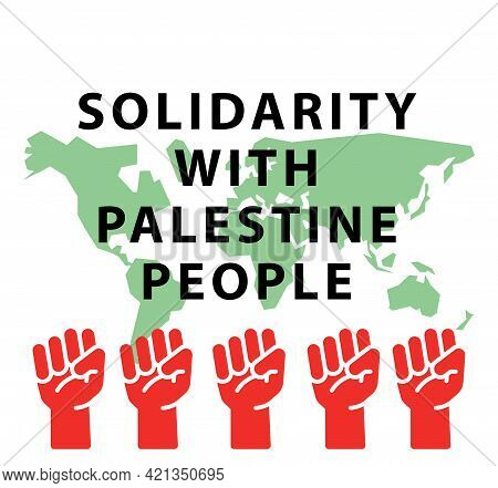 Illustration Text Solidarity With Palestine People On White Background With Hand And World Map Icon.