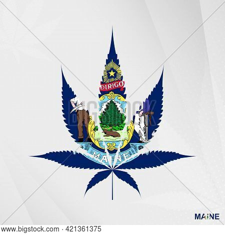 Flag Of Maine In Marijuana Leaf Shape. The Concept Of Legalization Cannabis In Maine. Medical Cannab