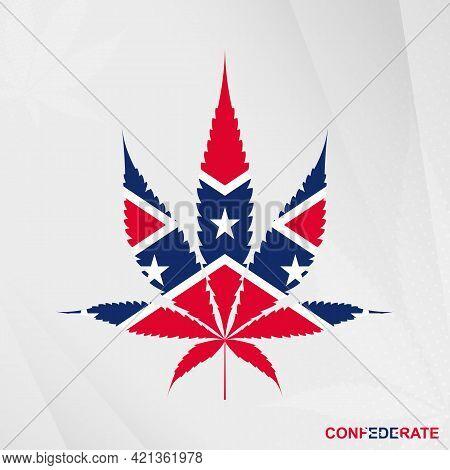 Flag Of Confederate In Marijuana Leaf Shape. The Concept Of Legalization Cannabis In Confederate. Me