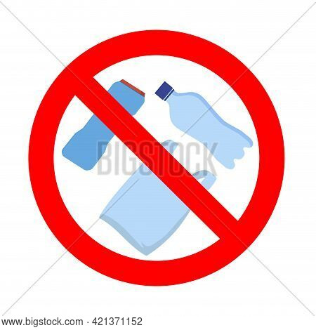 Ban Plastic, No Polybag And Bottle, Prohibition Concept. Vector No Single Polythene, Ban Use Package