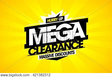 End of season mega clearance, massive discounts, advertising sale banner template, rasterized version