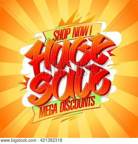 Huge sale, mega discounts, shop now - poster design template, rasterized version