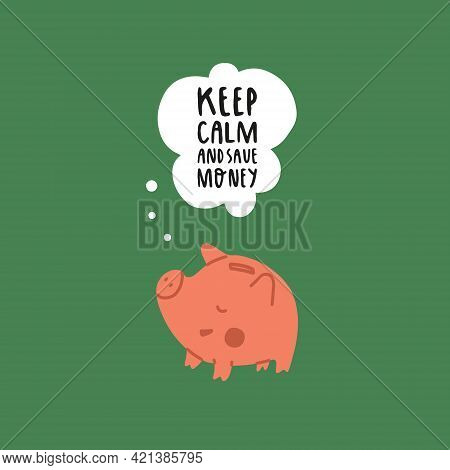The Pink Pig Piggy Bank Says The Penny Saved Is The Penny Earned. Lettering About Financial Literacy