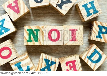 Alphabet Letter Block In Word Noi (abbreviation Of Net Operating Income Or Not Otherwise Indexed) Wi