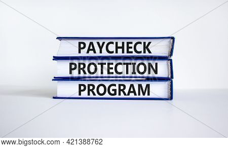 Ppp, Paycheck Protection Program Symbol. Concept Words Ppp, Paycheck Protection Program On Books On