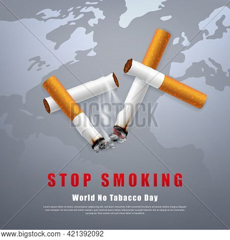 Stop Smoking Campaign Illustration No Cigarette For Health Broken Cigarettes And Ashes With World Ma