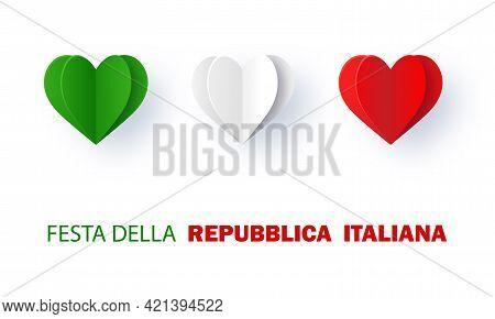 Festa Della Repubblica Italiana. Italian Flag In The Form Of Three Hearts. Text In Italian: Italian