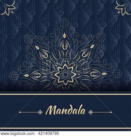 Mandala On Dark Blue Background. Round Ornament Pattern. Indian. Arabic, Islam Ornament, Buddhism Cu