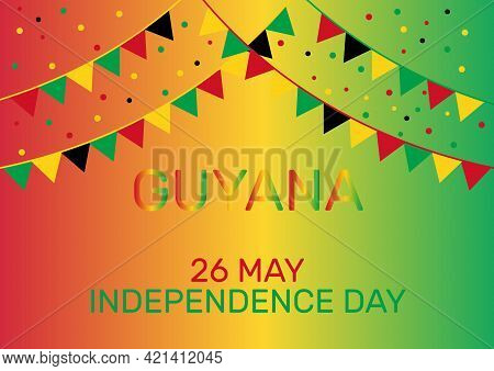 26th Of May - Guyana Independence Day Background, Banner, Card. Festive Vector Illustration.