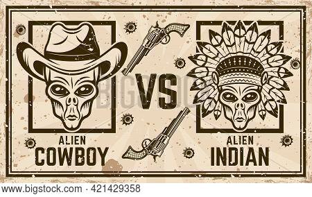 Alien Cowboy Versus Alien Indian Vector Confrontation Horizontal Poster In Vintage Style. Grunge Tex