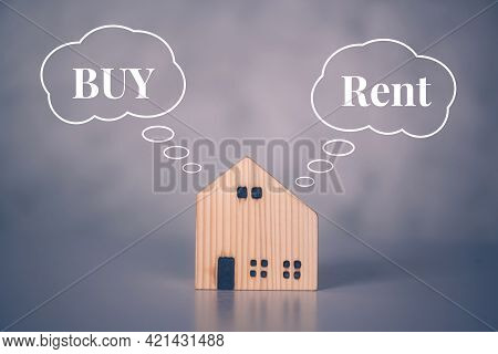Rent Or Buy Home With Real Estate For Benefits, Decision About Planning And Strategy Of House And Ta
