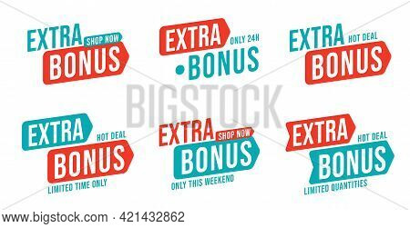 Extra Bonus Limited Time And Quantity On Weekend Or One Day. Set Of Badge Design Element With Specia