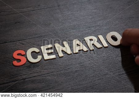 Scenario, Text Words Typography Written With Wooden Letter On Black Background, Life And Business Mo