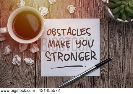 Obstacles Make You Stronger, Text Words Typography Written On Paper, Success  Life And Business Moti
