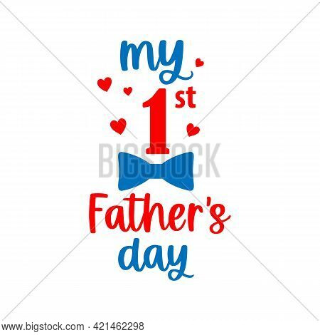 Vector Card My First Fathers Day With Hearts And Bow Tie For Celebration Happy Fathers Day Isolated