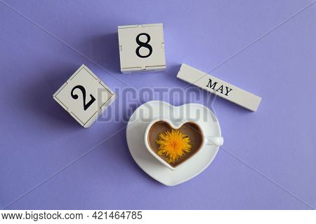 Calendar For May 28: Cubes With The Number 28, The Name Of The Month Of May In English, A Cup Of Cof