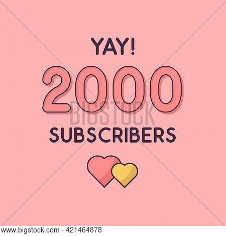 Yay 2000 Subscribers Celebration, Greeting Card For 2k Social Subscribers.