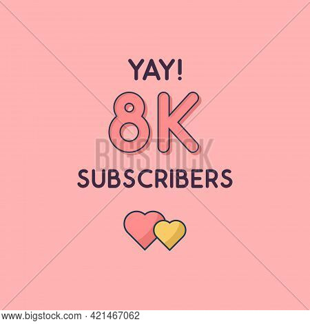 Yay 8k Subscribers Celebration, Greeting Card For 8000 Social Subscribers.