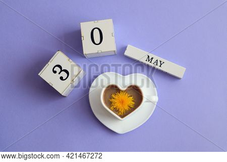 Calendar For May 30: Cubes With The Number 30, The Name Of The Month Of May In English, A Cup Of Cof