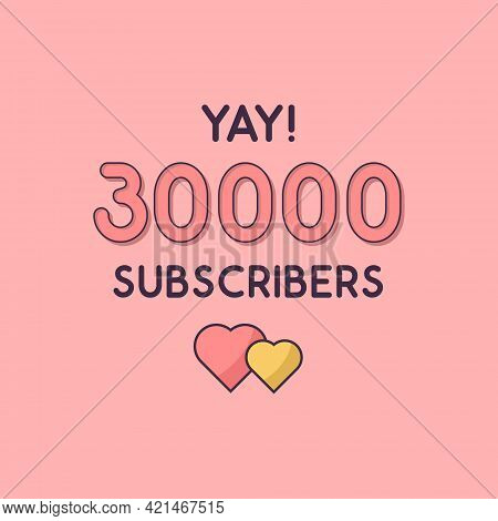 Yay 30000 Subscribers Celebration, Greeting Card For 30k Social Subscribers.
