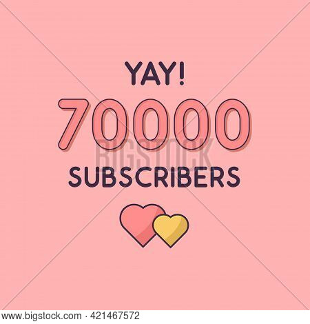 Yay 70000 Subscribers Celebration, Greeting Card For 70k Social Subscribers.