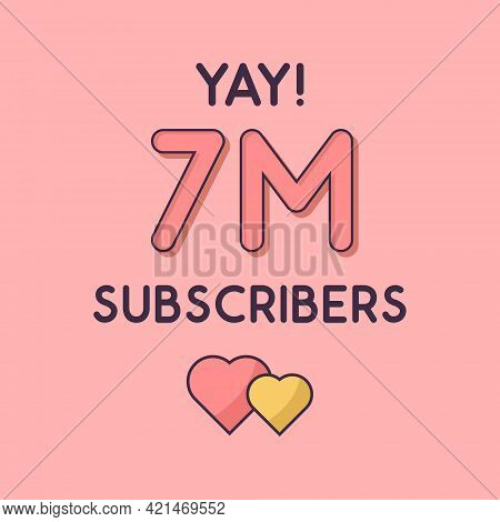 Yay 7m Subscribers Celebration, Greeting Card For 7000000 Social Subscribers.