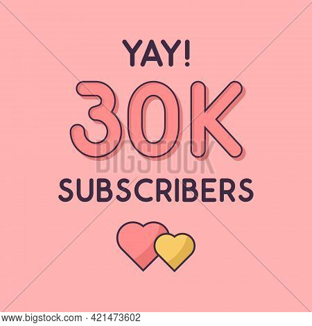 Yay 30k Subscribers Celebration, Greeting Card For 30000 Social Subscribers.