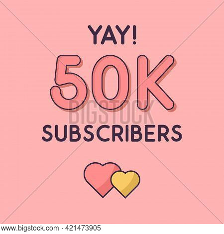 Yay 50k Subscribers Celebration, Greeting Card For 50000 Social Subscribers.
