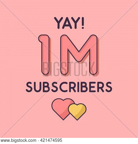 Yay 1m Subscribers Celebration, Greeting Card For 1000000 Social Subscribers.