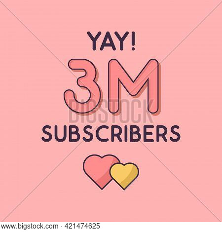 Yay 3m Subscribers Celebration, Greeting Card For 3000000 Social Subscribers.