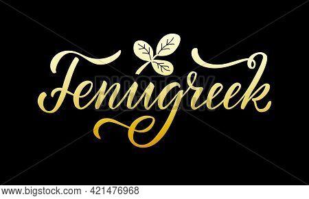 Vector Illustration Of Fenugreek Lettering For Packages, Product Design, Banner, Sticker, Spice Shop
