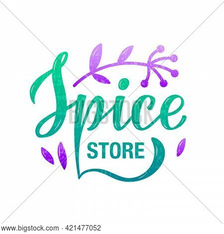 Vector Illustration Of Spice Store Lettering For Banner, Advertisement, Signage, Catalog, Product De