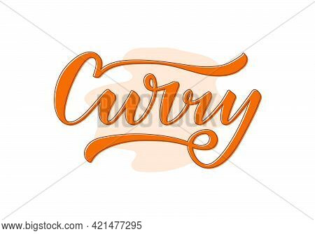 Vector Illustration Of Curry Lettering For Packages, Product Design, Banner, Sticker, Spice Shop Pri