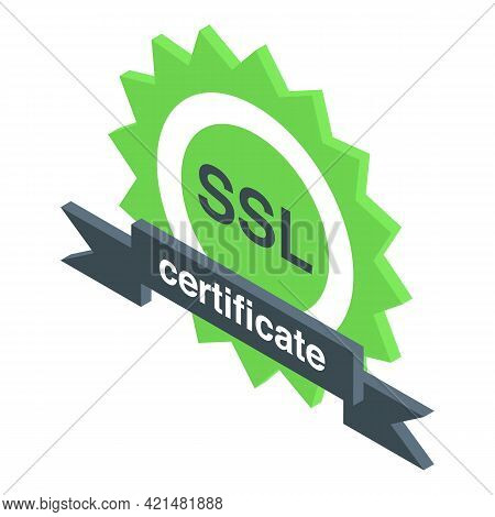 Ssl Certificate Icon. Isometric Of Ssl Certificate Vector Icon For Web Design Isolated On White Back