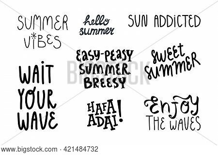 Cute Summer Lettering Set. Funny Quotes, Slogans Like Easy-peasy Summer Breezy, Wait Your Wave, Hell