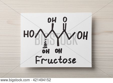 Paper With Word Fructose And Drawn Scheme On White Wooden Table, Top View