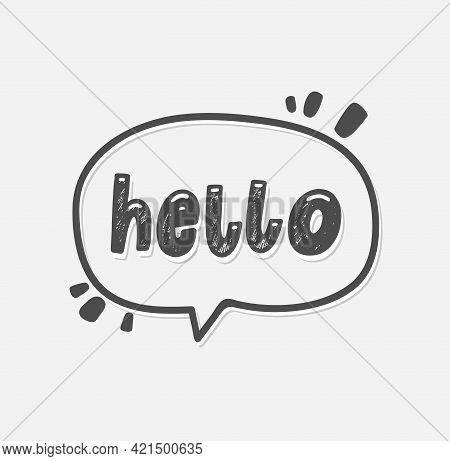 Hello Hand Drawn Lettering Text In A Speech Bubble. Comic Style Say Hi Inscription On Gray Backgroun
