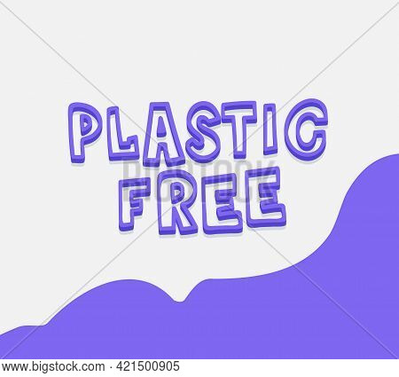 Plastic Free Poster Vector Quote Letter Ecology Card Concept. Eco Hand Draw Message Plastic Free Fri