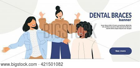 Dental Braces Banner Vector Illustration With Female Characters. Girls With Braces On Teeth. Diverse