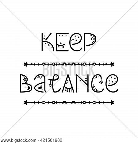 The Mystery Astrological Phrase. Magical Lettering -  Keep Balance