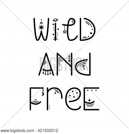 The Mystery Astrological Phrase. Magical Lettering -  Wild And Free