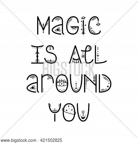 The Mystery Astrological Phrase. Magical Lettering -  Magic Is All Around You