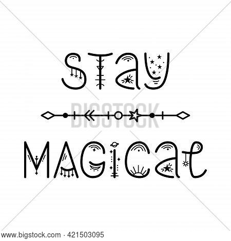 The Mystery Astrological Phrase. Magical Lettering -  Stay Magical
