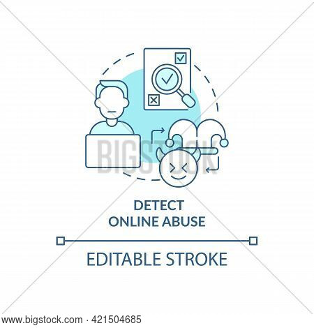 Detecting Online Abuse Concept Icon. Cyberbullying Prevention Step Idea Thin Line Illustration. Impl