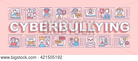 Cyberbullying Word Concepts Banner. Spreading Lies And Threats Online. Cyber Humiliation. Infographi