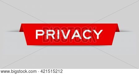 Red Color Inserted Label With Word Privacy On Gray Background