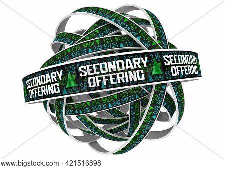 Secondary Offering SPO Public Stock Share Sale Company Business Market 3d Illustration